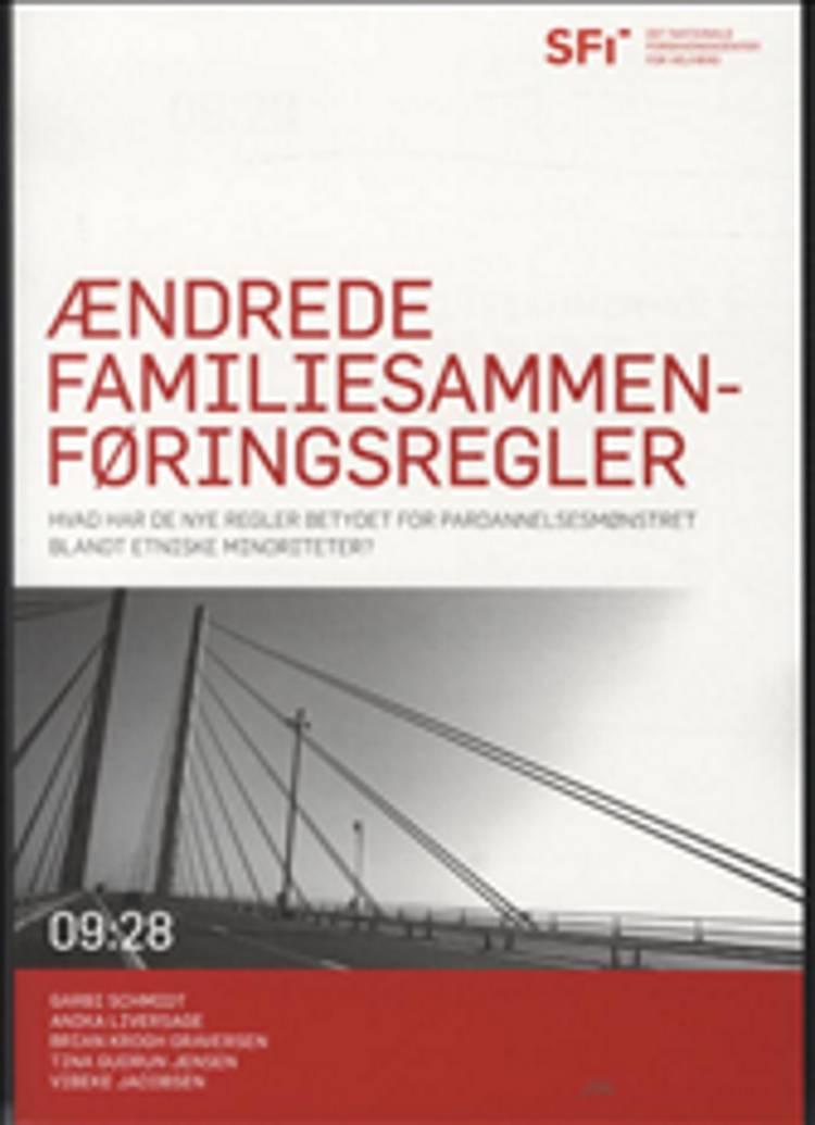 Ændrede familiesammenføringsregler af Garbi Schmidt, Vibeke Jakobsen og Brian Krogh Graversen m.fl.