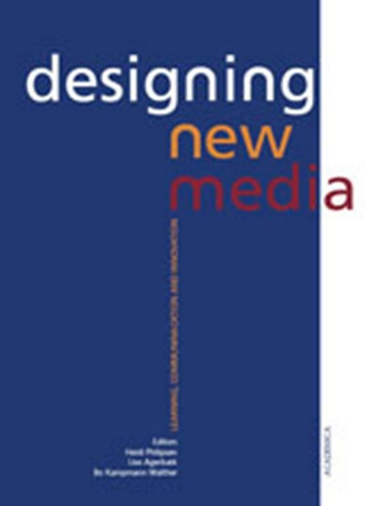Designing New Media af Bo Kampmann Walther, Anette Grønning og Cynthia Grund m.fl.