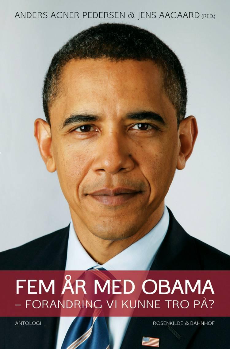 Fem år med Obama af Jens Aagaard, Anders Agner Pedersen, Mogens Lykketoft og Anders Agner Petersen m.fl.