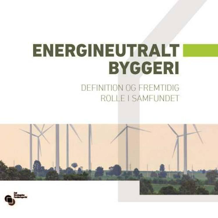 Energineutralt byggeri af Henrik Lund, Svend Svendsen og P. Heiselberg