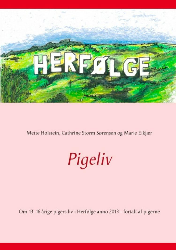 Pigeliv af Cathrine Storm Sørensen, Marie Elkjær, Mette Holstein og Præsteskovgård Ungdomsklub m.fl.