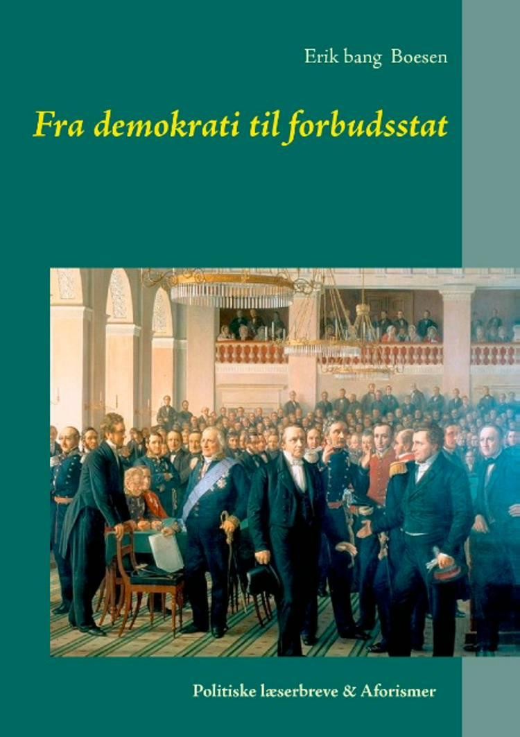 Fra demokrati til forbudsstat af Erik bang Boesen