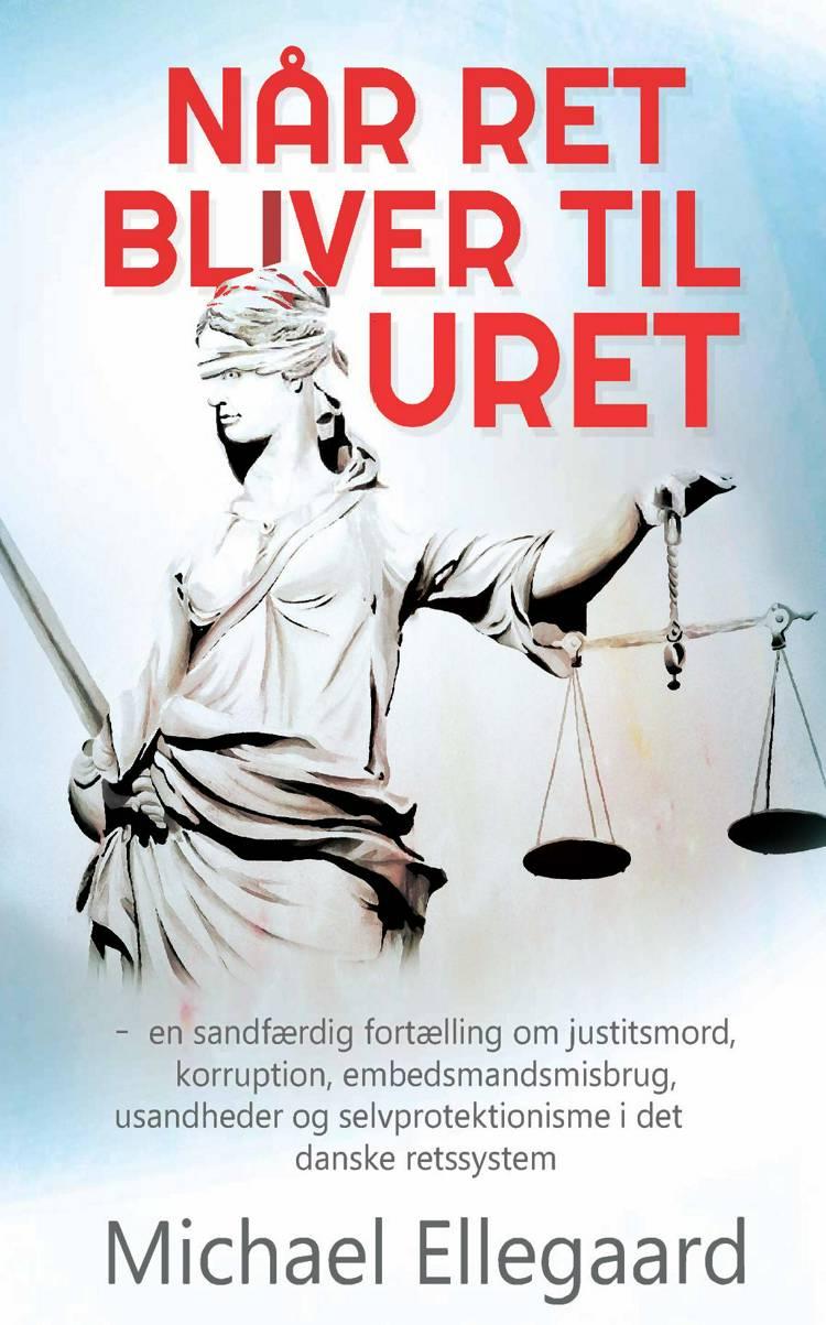 Når ret bliver til uret af Michael Ellegaard