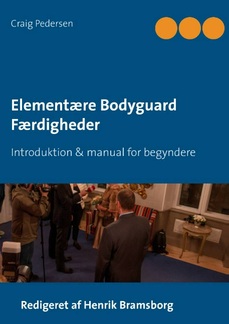 Elementære bodyguard færdigheder af Henrik Bramsborg og Craig Pedersen