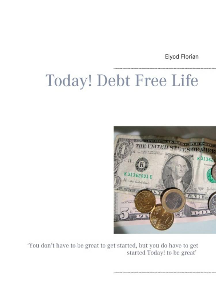 Today! Debt free life af Elyod Florian
