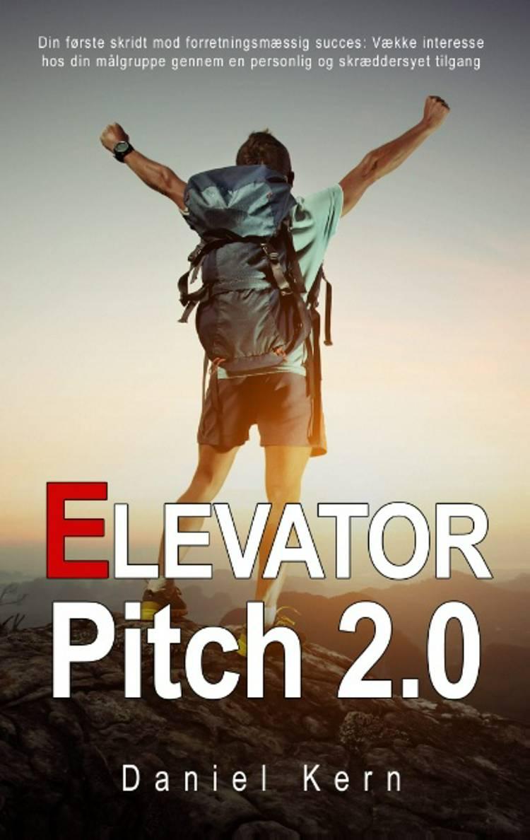 Elevator pitch 2.0 af Daniel Kern