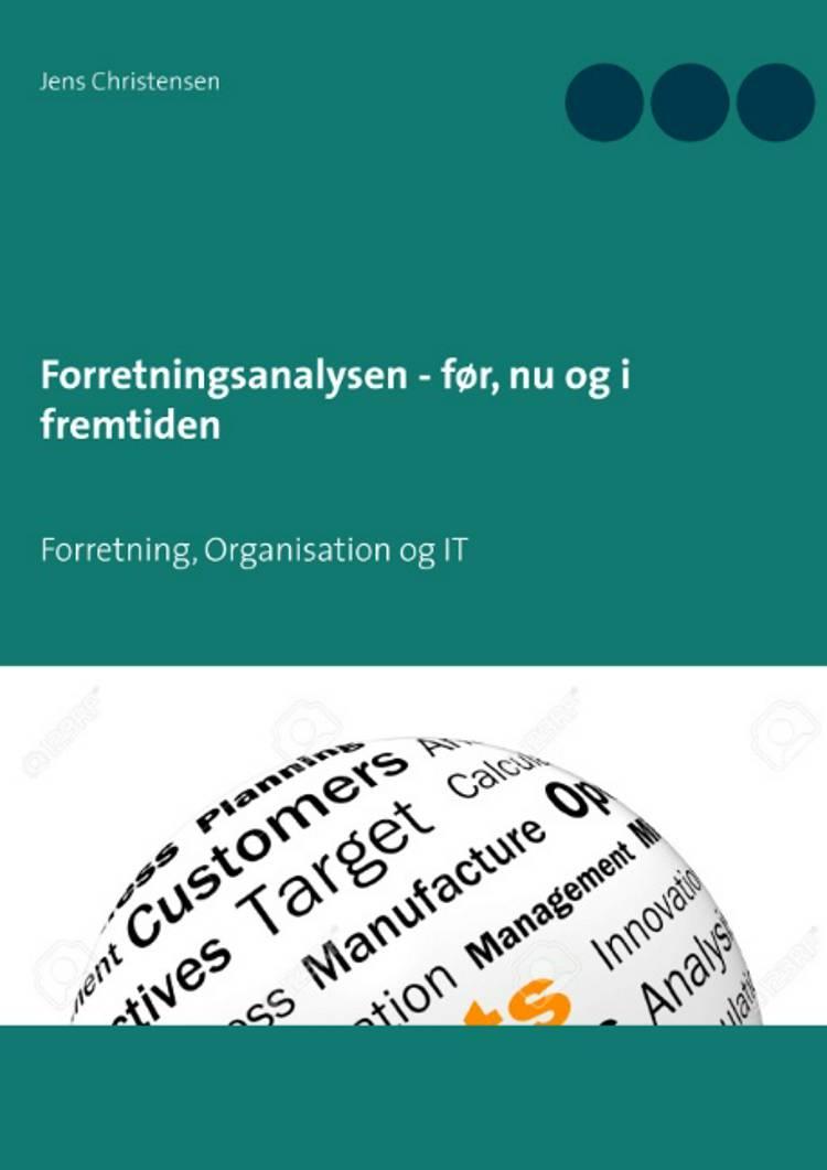 Forretningsanalysen - før, nu og i fremtiden af Jens Christensen