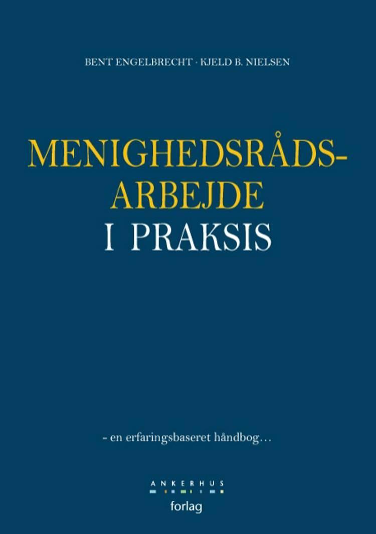 Menighedsrådsarbejde i praksis af Bent Engelbrecht og Kjeld B. Nielsen