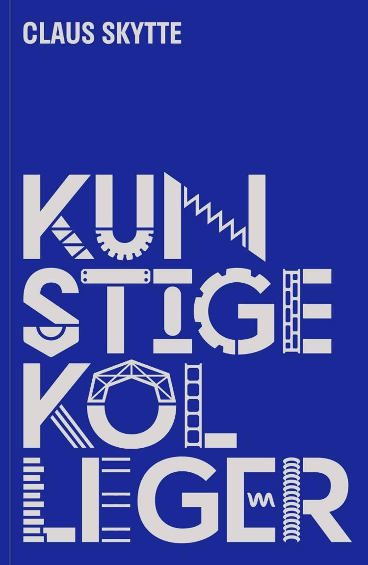 Kunstige kolleger af Claus Skytte