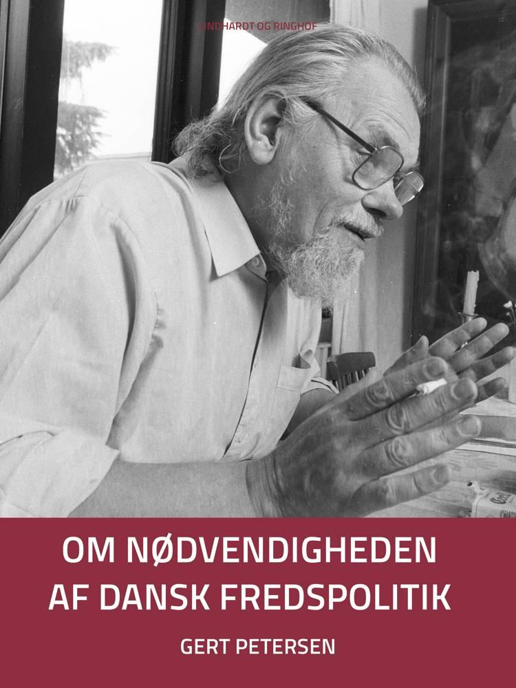 Om nødvendigheden af dansk fredspolitik af Gert Petersen