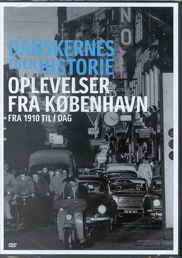 Oplevelser fra København - fra 1910 til i dag