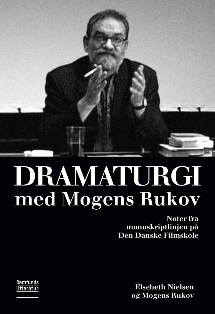 Dramaturgi med Mogens Rukov af Elsebeth Nielsen
