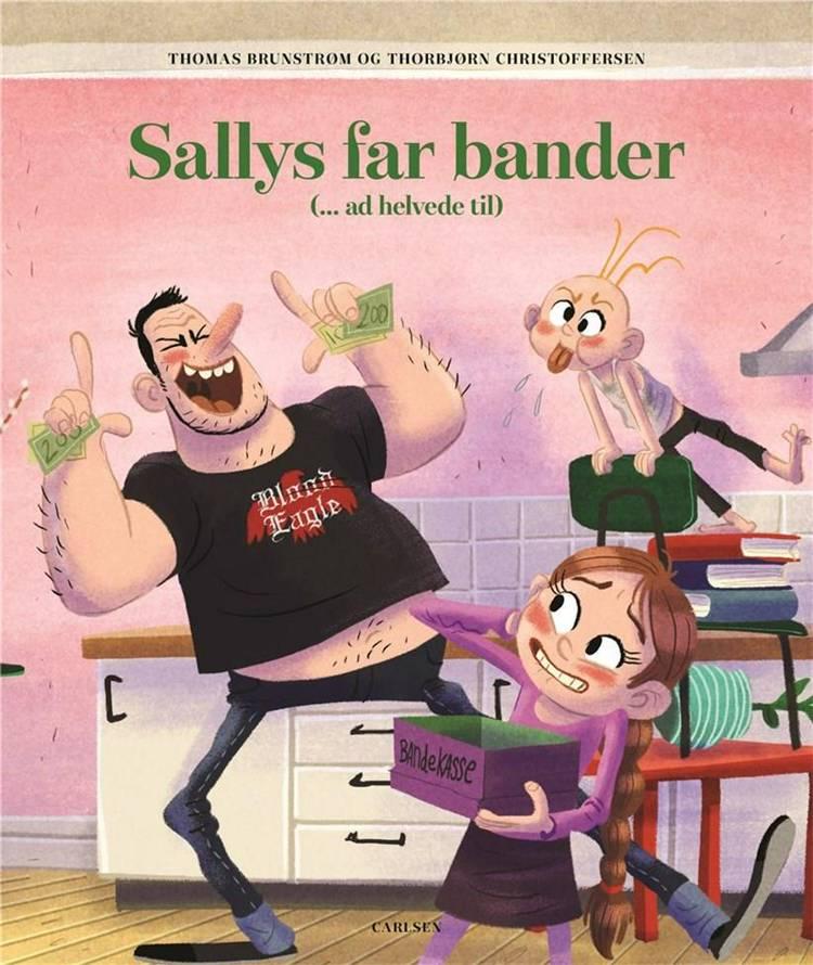 Sallys far bander (- ad helvede til) af Thomas Brunstrøm