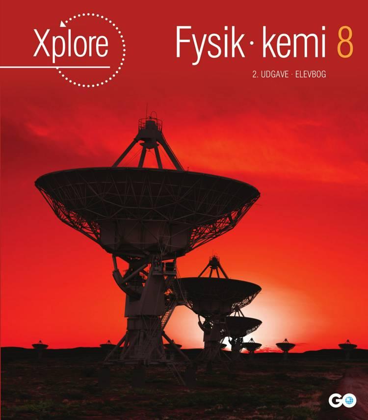 Xplore Fysik/kemi 8 Elevbog - 2. udgave af Asbjørn Petersen og Anette Gjervig Pedersen