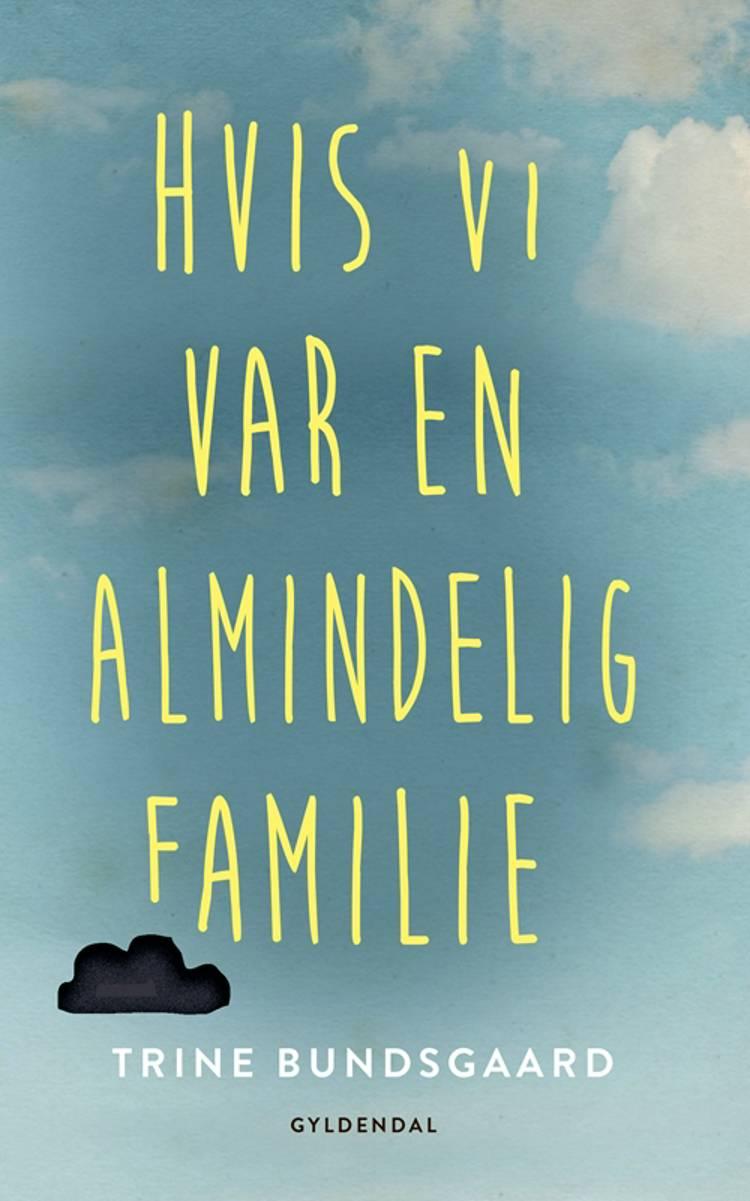 Hvis vi var en almindelig familie af Trine Bundsgaard