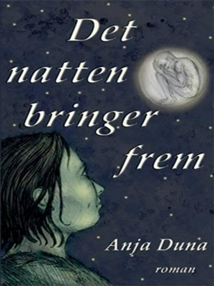 Det natten bringer frem af Anja Duna