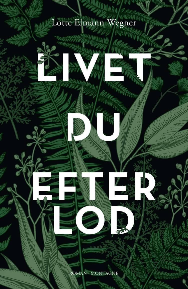 Livet, du efterlod af Lotte Elmann Wegner