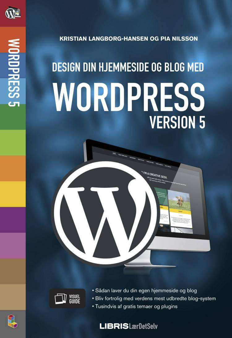 Design din hjemmeside og blog med WordPress 5 af Kristian Langborg-Hansen og Pia Nilsson