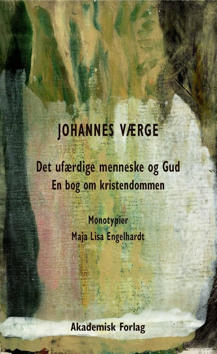 Det ufærdige menneske og Gud af Johannes Værge
