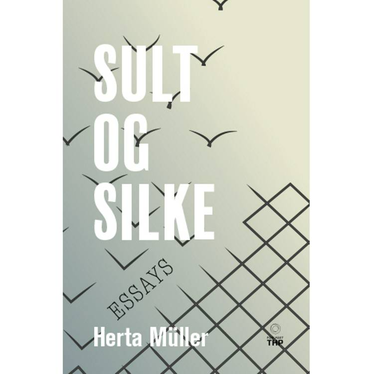 Sult og Silke af Herta Müller