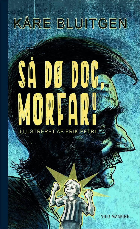 Så dø dog, morfar! af Kåre Bluitgen