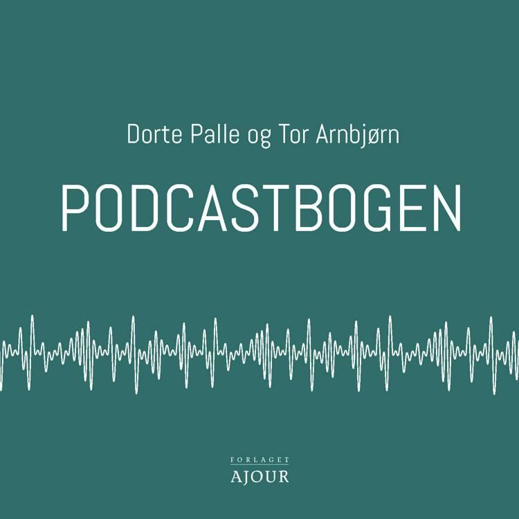Podcastbogen af Tor Arnbjørn og Dorte Palle