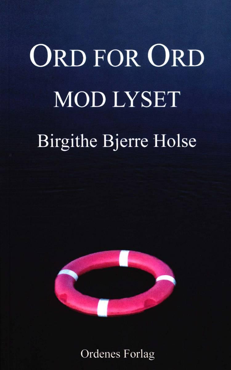 Ord for ord mod lyset af Birgithe Bjerre Holse