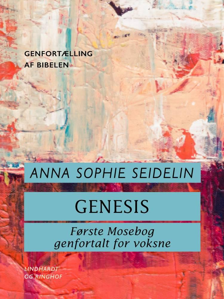 Genesis. Første Mosebog genfortalt for voksne af Anna Sophie Seidelin