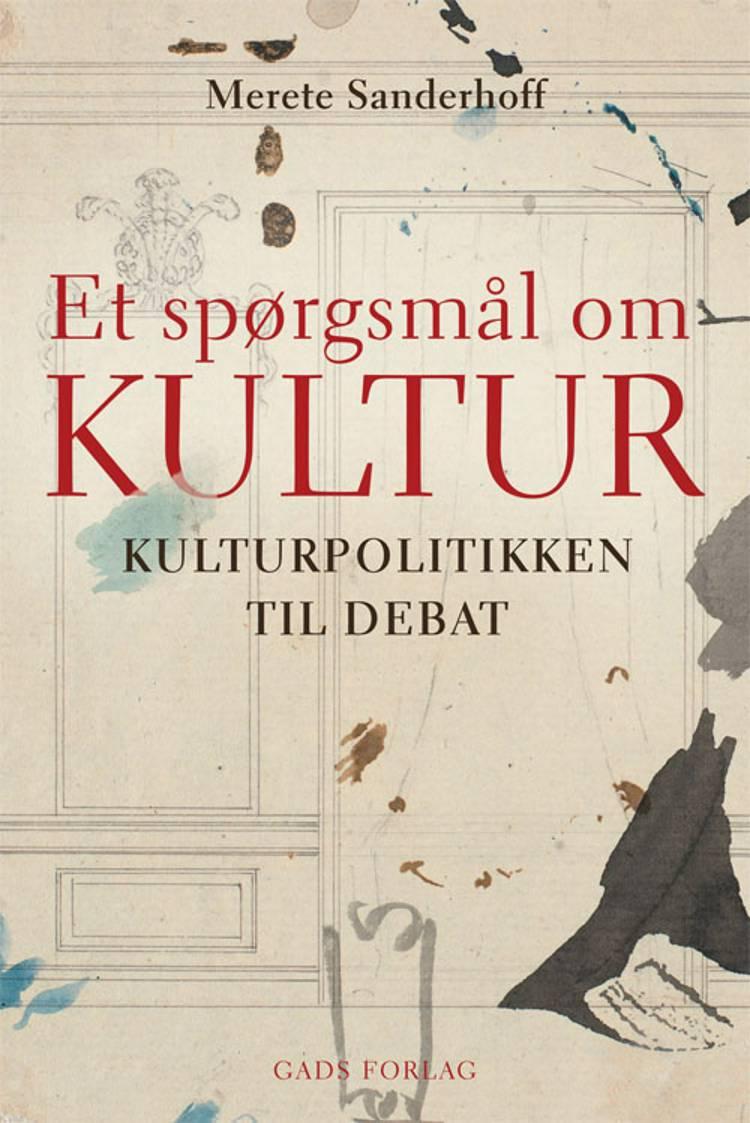 Et spørgsmål om kultur af Merete Sanderhoff