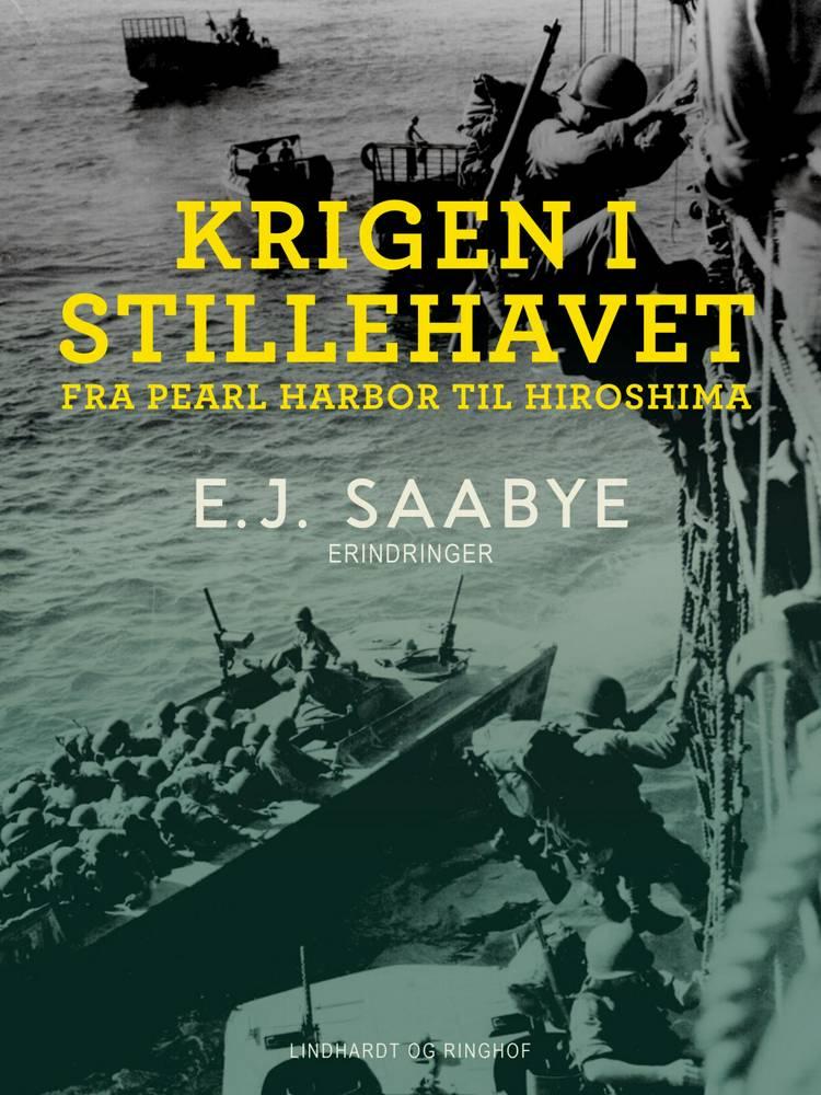 Krigen i Stillehavet. Fra Pearl Harbor til Hiroshima af E. J. Saabye