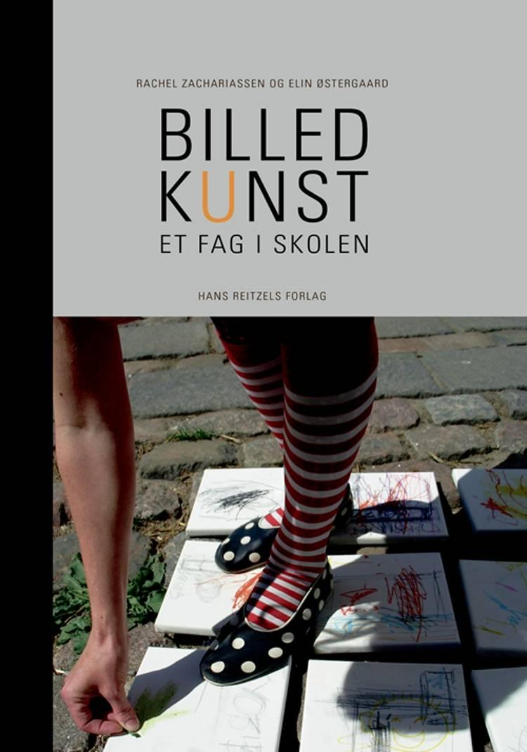 Billedkunst - et fag i skolen af Rachel Zachariassen og Elin Østergaard