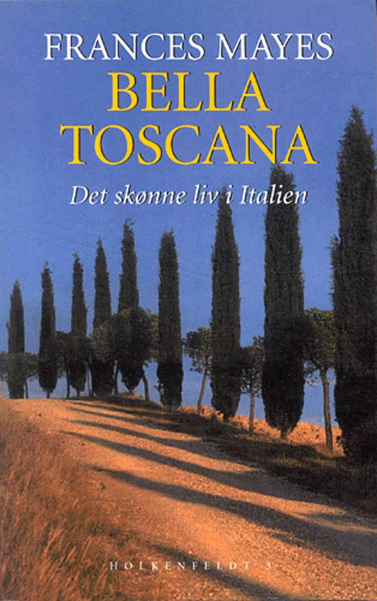 Bella Toscana af Frances Mayes