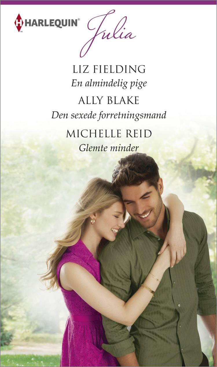 En almindelig pige/Den sexede forretningsmand/Glemte minder af Michelle Reid, Liz Fielding og Ally Blake