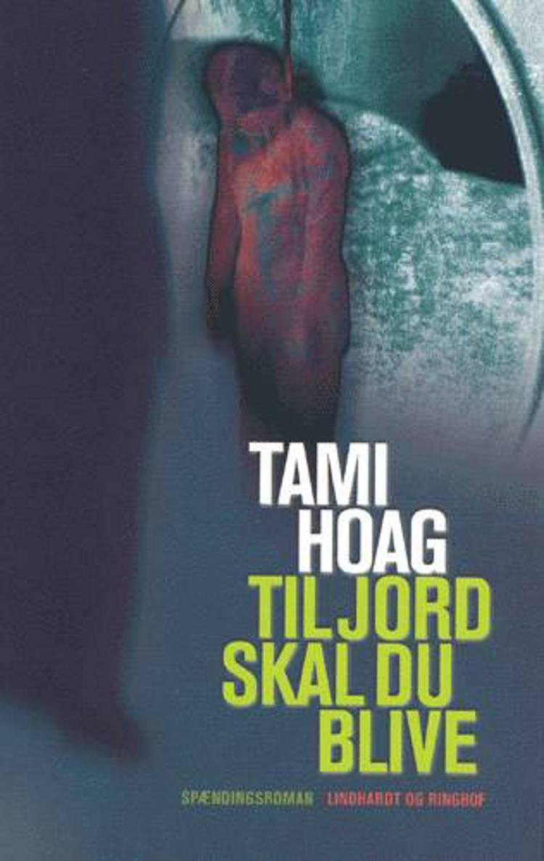Til jord skal du blive af Tami Hoag