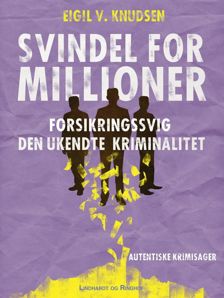 Svindel for millioner af Eigil V. Knudsen