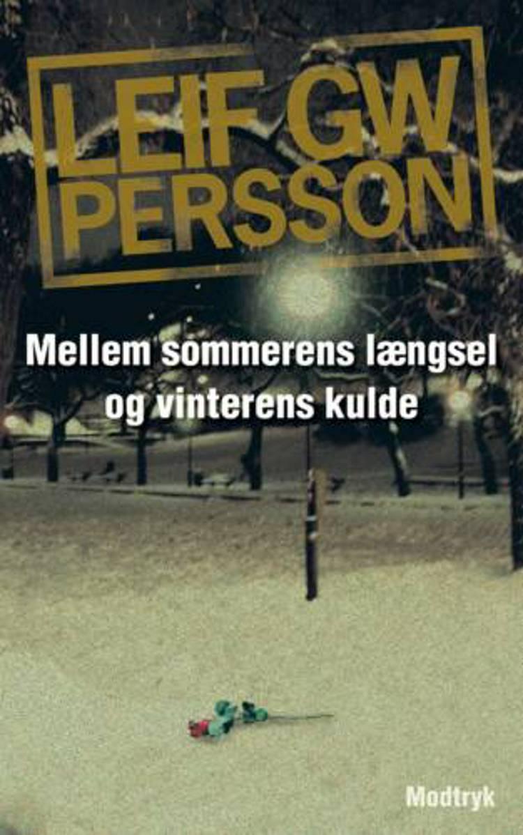 Mellem sommerens længsel og vinterens kulde af Leif G. W. Persson