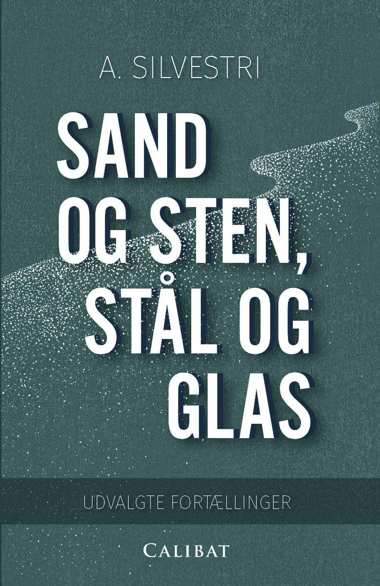 Sand og sten, stål og glas af A. Silvestri og A.Silvestri