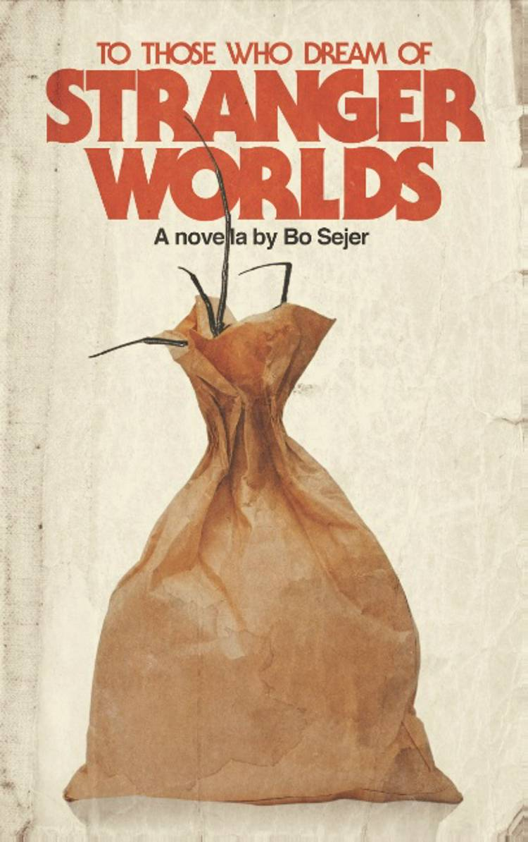 To Those Who Dream of Stranger Worlds af Bo Sejer