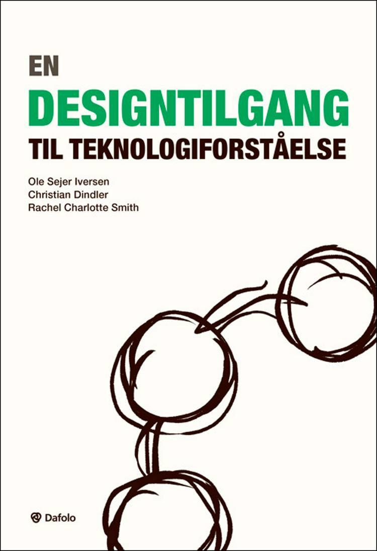 En designtilgang til teknologiforståelse af Rachel Charlotte Smith, Christian Dindler og Ole Sejer Iversen