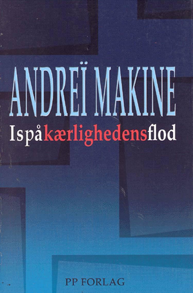 Is på kærlighedens flod af Andreï Makine