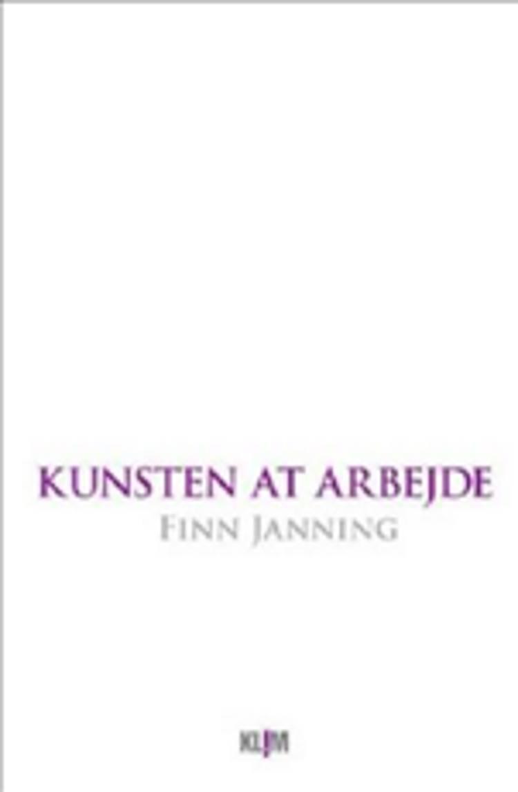 Kunsten at arbejde af Finn Janning