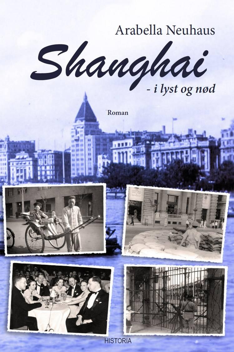 Shanghai - i lyst og nød af Arabella Neuhaus