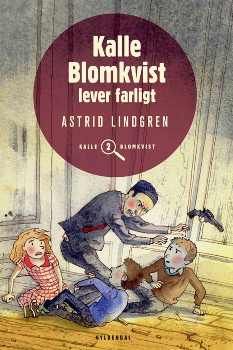 Kalle Blomkvist lever farligt af Astrid Lindgren