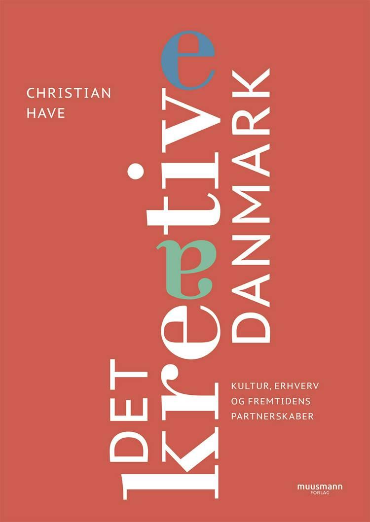 Det kreative Danmark af Christian Have