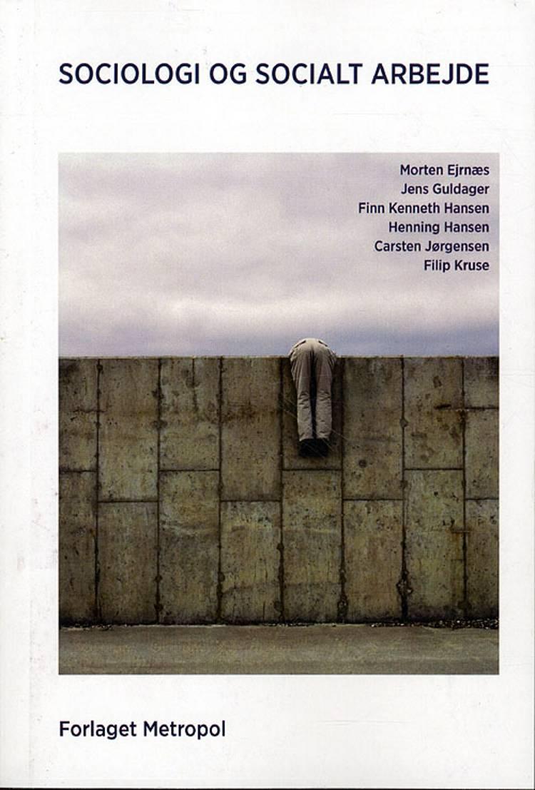 Sociologi og socialt arbejde af Finn Kenneth Hansen, Carsten Jørgensen og Filip Kruse m.fl.