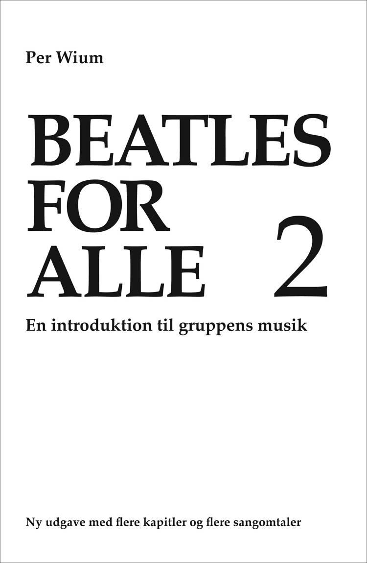 Beatles for alle 2 af Per Wium