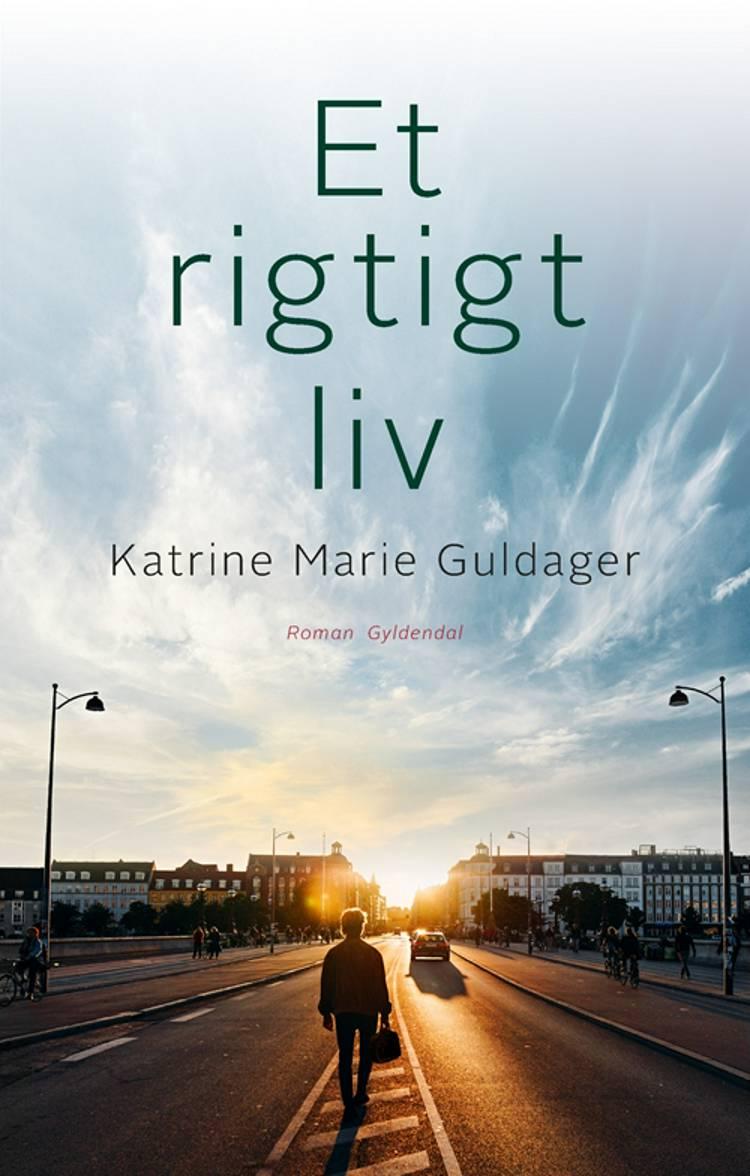 Et rigtigt liv af Katrine Marie Guldager