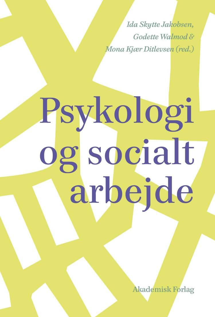 Psykologi og socialt arbejde af Ida Skytte Jakobsen, Mona Kjær Ditlevsen og Godette Walmod