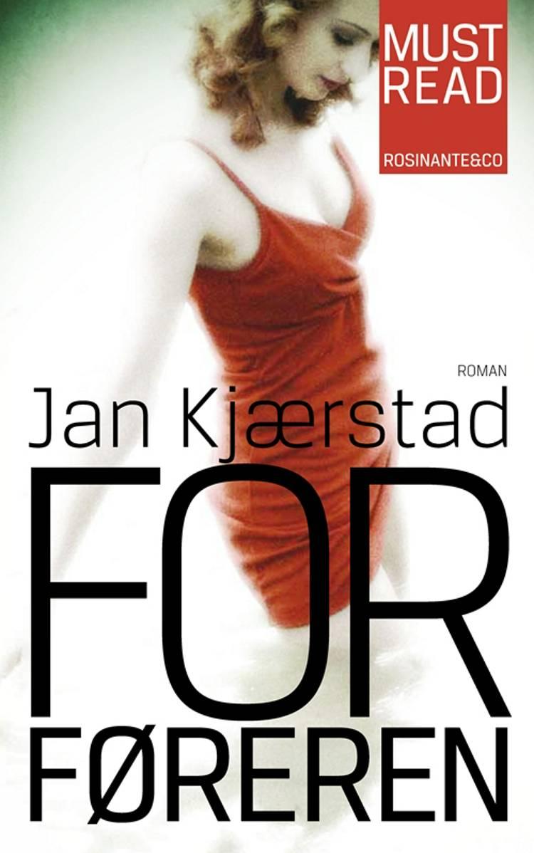 Forføreren af Jan Kjærstad, Kjærstad og jan