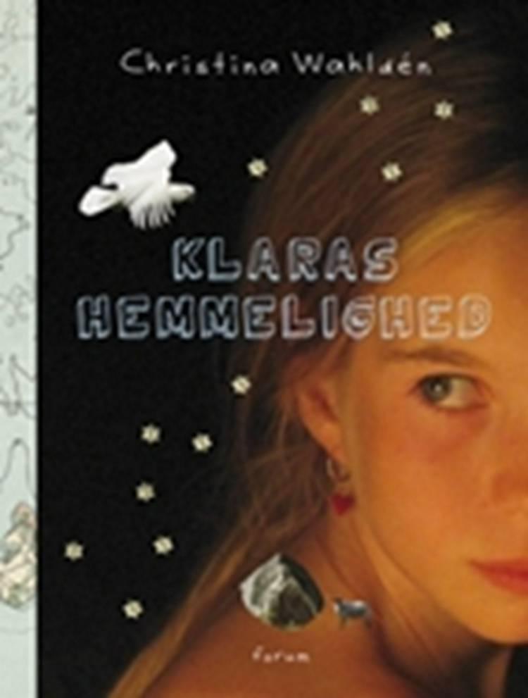 Klaras hemmelighed af Christina Wahldén